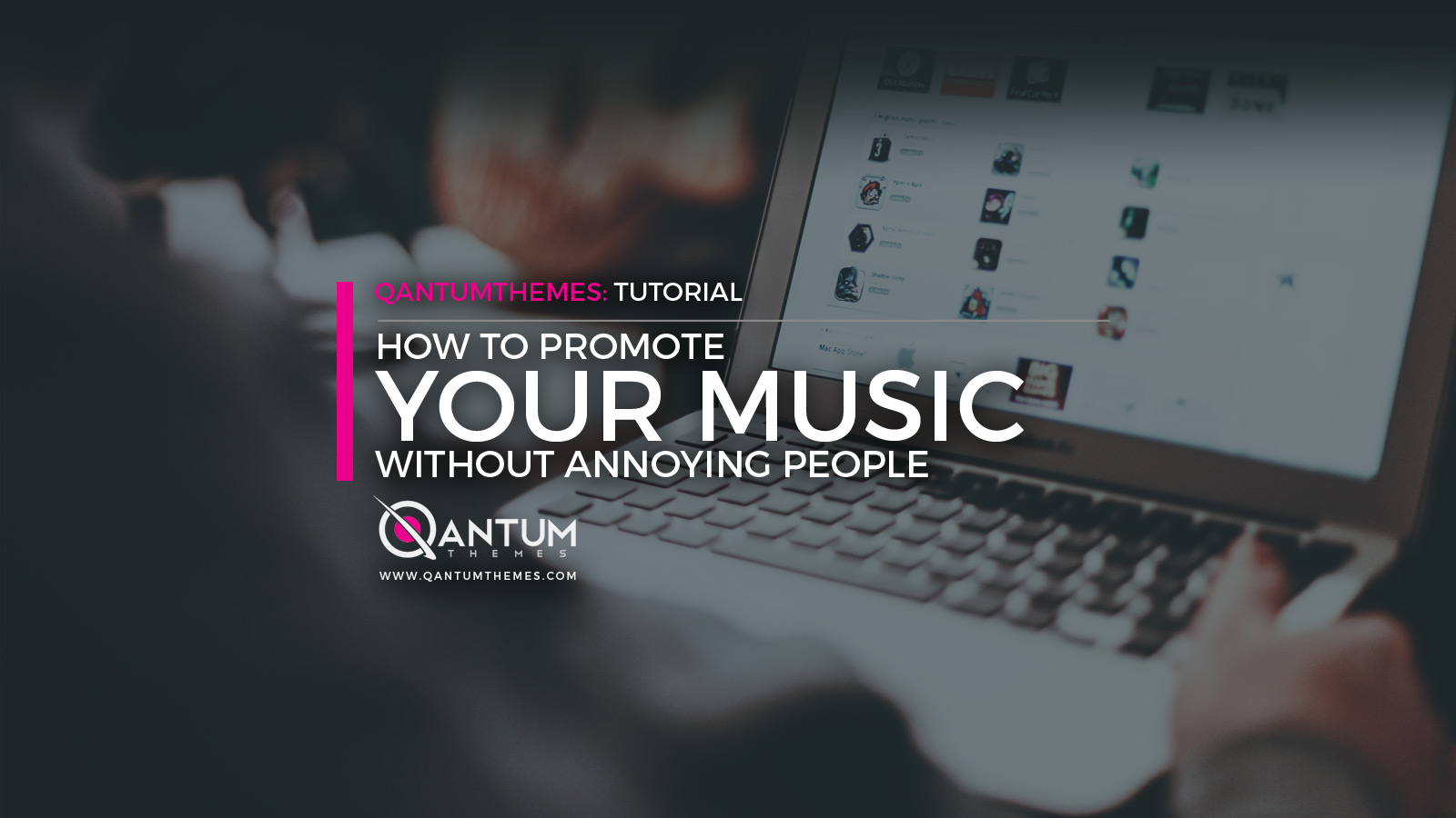 How To Promote Your Music Without Annoying People
